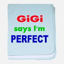 GiGi says Im PERFECT baby blanket