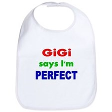 GiGi says Im PERFECT Bib