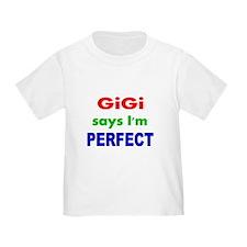 GiGi says Im PERFECT T-Shirt