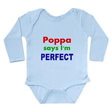 Poppa says Im PERFECT Body Suit