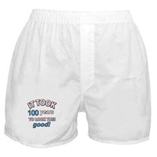 It took 100 years to look this good Boxer Shorts