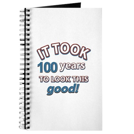 It took 100 years to look this good Journal