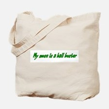 My Muse Is a Ball Buster Tote Bag