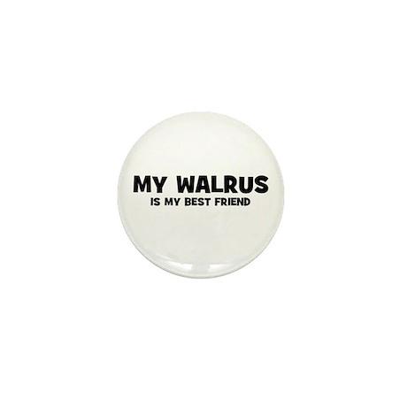 My WALRUS is my Best Friend Mini Button