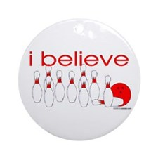 I believe in bowling Ornament (Round)