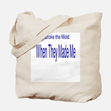 They Broke the Mold When They Tote Bag
