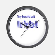 They Broke the Mold When They Wall Clock