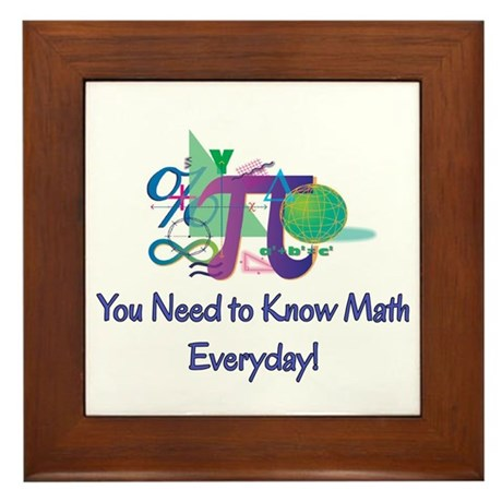 You Need To Know Math Everyday! Framed Tile