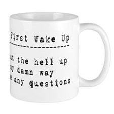 When I first wake up Small Mug