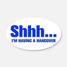 SHHH-HANGOVER-akz-blue Oval Car Magnet