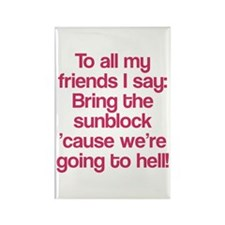 All my friends are going to hell Rectangle Magnet