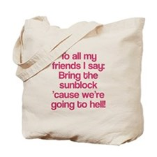 All my friends are going to hell Tote Bag