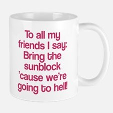 All my friends are going to hell Mug