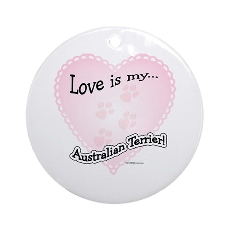 Love is my Australian Terrier Ornament (Round)