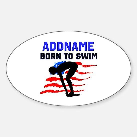 BORN TO SWIM Sticker (Oval)