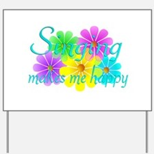 Singing Happiness Yard Sign