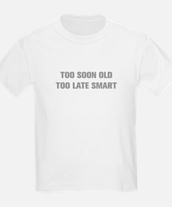 TOO-SOON-OLD-AKZ-GRAY T-Shirt