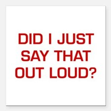 DID-I-JUST-SAY-EURO-DARK-RED Square Car Magnet 3""