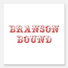 "BRANSON-BOUND-MAX-DARK-RED Square Car Magnet 3"" x"
