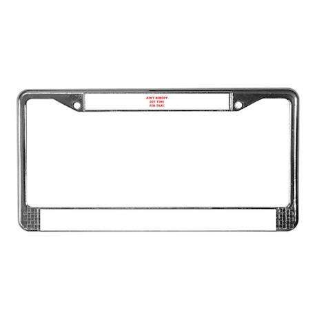 aint-nobody-VAR-RED License Plate Frame