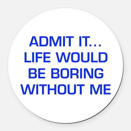 admit-it-EURO-BLUE Round Car Magnet