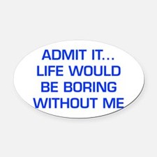 admit-it-EURO-BLUE Oval Car Magnet