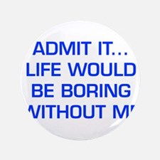 "admit-it-EURO-BLUE 3.5"" Button (100 pack)"