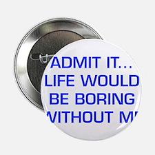 "admit-it-EURO-BLUE 2.25"" Button (10 pack)"