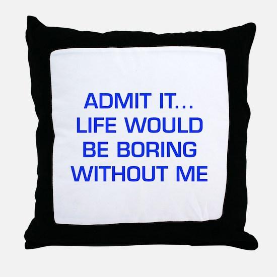 admit-it-EURO-BLUE Throw Pillow