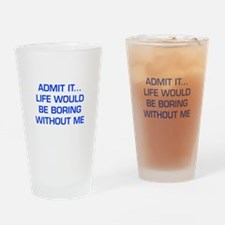 admit-it-EURO-BLUE Drinking Glass