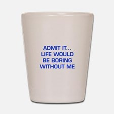 admit-it-EURO-BLUE Shot Glass