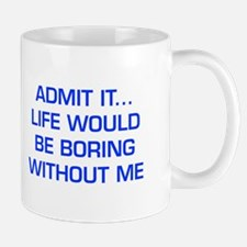 admit-it-EURO-BLUE Mugs