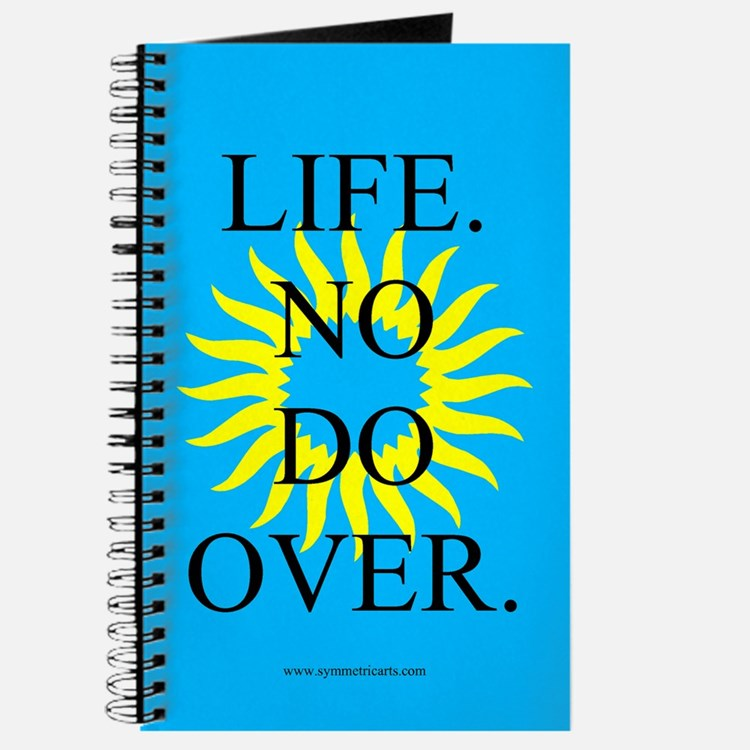 Life. No Do Over. Blank , Unlined Journal