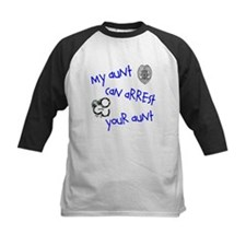 My Aunt can Arrest yours Tee