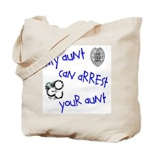 My Aunt can Arrest yours Tote Bag