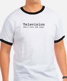 Television won't fill the void T