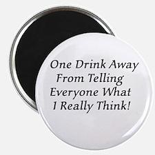 "One Drink Away Drunk 2.25"" Magnet (100 pack)"