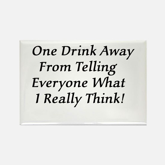 One Drink Away Drunk Rectangle Magnet