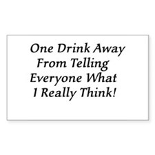 One Drink Away Drunk Rectangle Decal