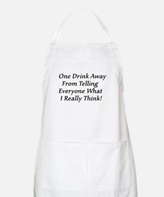 One Drink Away Drunk BBQ Apron