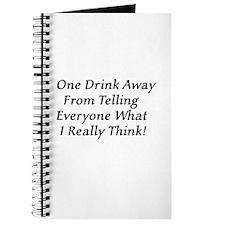 One Drink Away Drunk Journal
