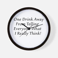 One Drink Away Drunk Wall Clock