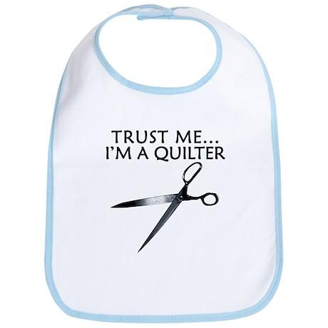 Trust me I'm a quilter. Funny Bib