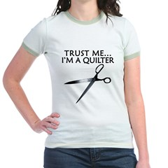 Trust me I'm a quilter. Funny T