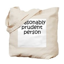 [reasonably prudent person] Tote Bag