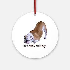 Bulldog Ruff Day Ornament (Round)