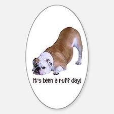 Bulldog Ruff Day Oval Decal