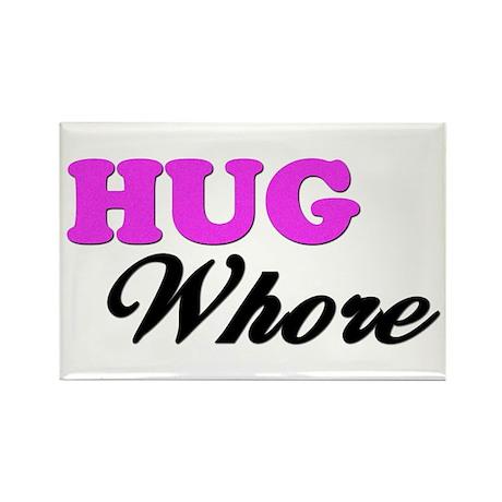 """Hug Whore"" Rectangle Magnet"