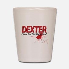 Dexter Gone But Not Forgotten Shot Glass