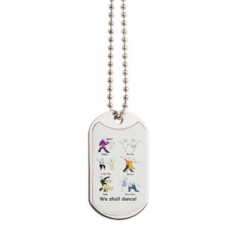 We shall dance! Dog Tags